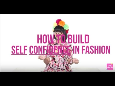 How To Build Self Confidence in Fashion | DIANA RIKASARI Mp3