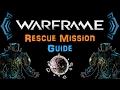 [U19.9] Warframe - Rescue Mission Guide - Lua | N00blShowtek