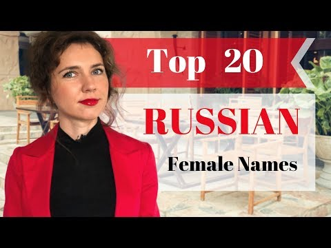 Top 20 RUSSIAN Female NAMES