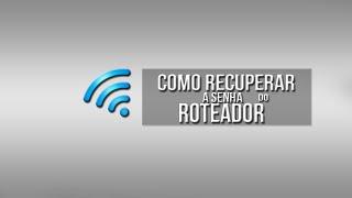 Como recuperar a senha do roteador / modem (wifi)