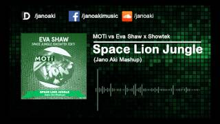 MOTi Vs Eva Shaw X Showtek Space Lion Jungle Jano Aki Mashup