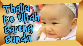 THE ONSU: Thalia Happy ke Ultah Bersama Bunda