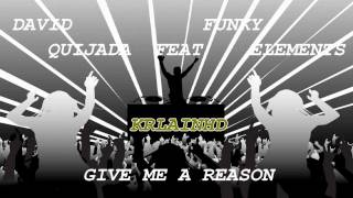David Quijada Feat Funky Elements - Give Me a reason