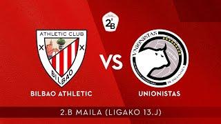 🔴 LIVE | Bilbao Athletic 4-1 Unionistas | 2.B 2019-20 I J 13. jardunaldia Video