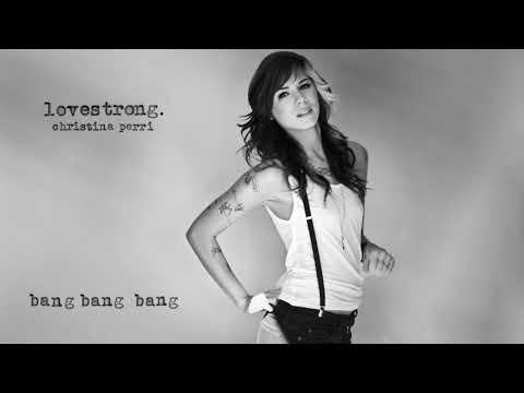 Christina Perri – bang bang bang