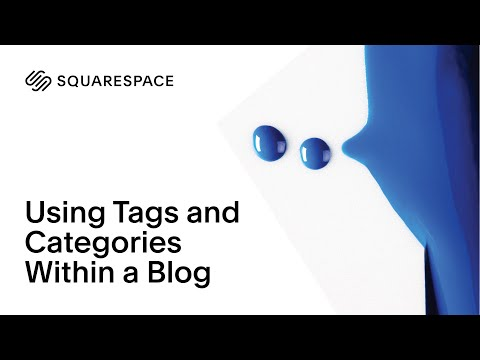 Using Tags and Categories Within a Blog | Squarespace Tutorial