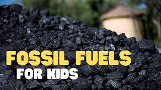 Fossil Fuels for Kids   Learn all about fossil fuels, what they are, and where they come from