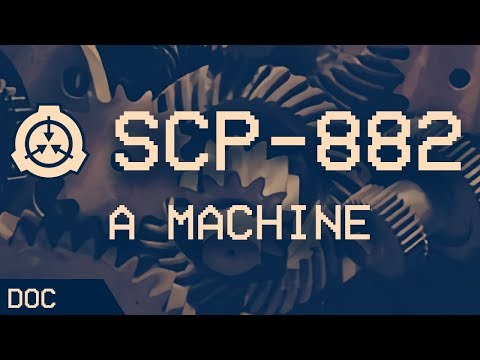 SCP882  A Machine : Object class  Euclid