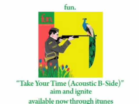 Fun. - Take Your Time (Acoustic) [AUDIO]