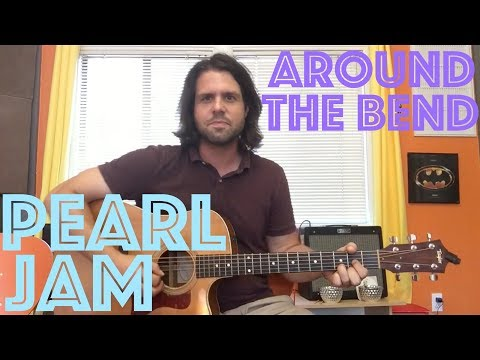 How To Play Around The Bend By Pearl Jam