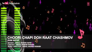 Choori Chapi Doh Raat Chashmov By Abdul Rashid Hafiz | Kashmiri Video Song Full (HD) | Hum Safar