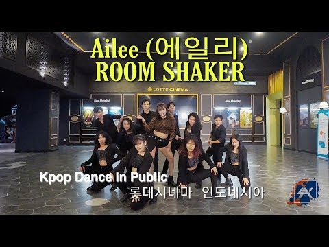 [KPOP IN PUBLIC INDONESIA] AILEE(에일리) - ROOM SHAKER at Lotte Cinema cover by SAYCREW Indonesia from YouTube · Duration:  3 minutes 48 seconds
