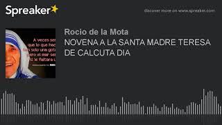 NOVENA A LA SANTA MADRE TERESA DE CALCUTA dia1