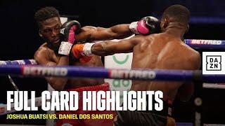 FULL CARD   Joshua Buatsi vs. Daniel Dos Santos