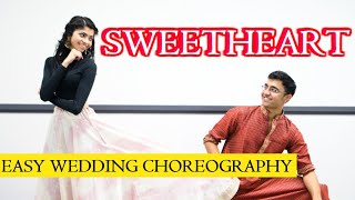 SWEETHEART | COUPLE DANCE | Easy Wedding Choreography | Shweta | Vivek | Kedarnath |