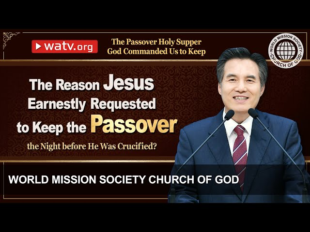 The Passover Holy Supper God Commanded Us to Keep Church of God