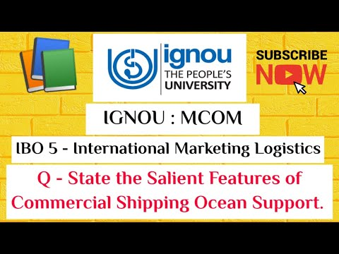 IBO 5 - International Marketing Logistics, Salient Features Of Commercial Shipping, Ocean Transport