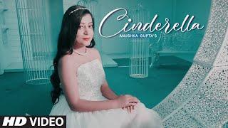 New Punjabi Songs 2021   Cinderella (Full Song) Anushka Gupta   Latest Punjabi Songs 2021
