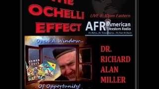 Dr. Richard Alan Miller - The Ochelli Effect 10/8/2015 Power Tools for the 21st Century +