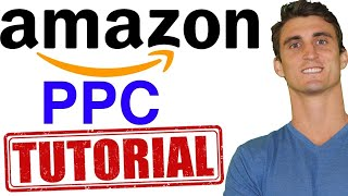 Amazon PPC Tutorial and Complete Campaign Manager Sponsored Products Walkthrough