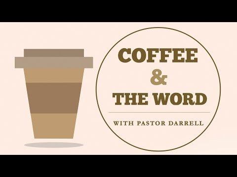 Coffee and the Word - Right and Wrong Thinking