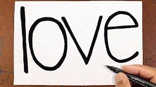 """❤ COMO TRANSFORMAR a palavra """" LOVE """" em um Desenho, TRUQUES EM DESENHOS"""