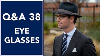 What Are The Best Eyeglasses?👓 Q&A 38 | Kirby Allison