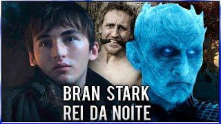 Brandon Stark é o Rei da Noite? - Spoilers da 8ª Temporada de Game Of Thrones