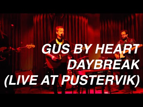 Gus By Heart – Daybreak (Live at Pustervik)