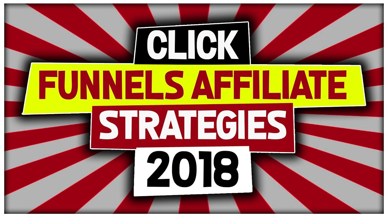 ClickFunnels Affiliate Strategies 2018 + Done For You Funnel, Training, & Coaching Bonuses