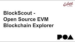 BlockScout - Open Source EVM Blockchain Explorer | Erlang Solutions Webinar