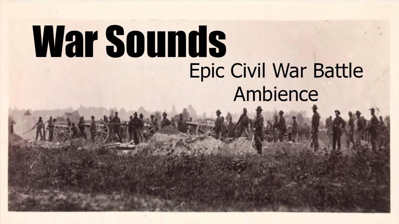 War Sounds Civil War Battle Ambience Youtube