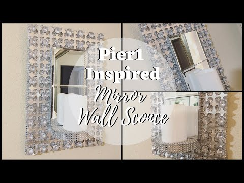 DOLLAR TREE DIY | PIER1 INSPIRED MIRROR WALL SCONCE