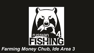 Russian Fishing 4, Farming Money Area 3 Chub,  Ide Guide