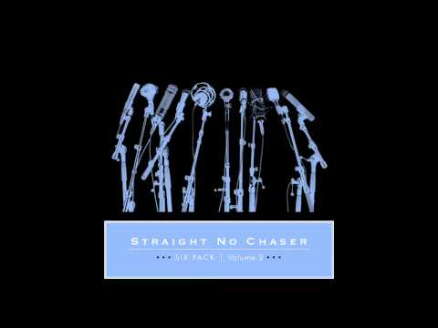 Straight No Chaser - Rhythm Of Love/Can't Help Falling In Love [Official Audio]