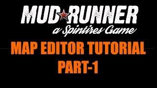 MudRunner: Map Editor Tutorial Part-1