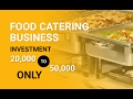 Start Food catering business- investment only 25k to 50k