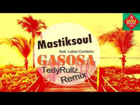 Mastiksoul Feat. Laton Cordeiro - Gasosa (TedyRullz Remix)