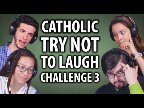 Catholic Try Not To Laugh Challenge 3!