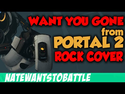 """Want You Gone"" From Portal 2 - ROCK MUSIC SONG COVER (NateWantsToBattle)"