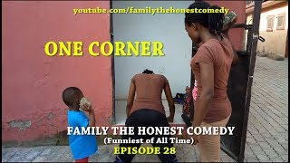 ONE CORNER (Family The Honest Comedy)(Episode 28)