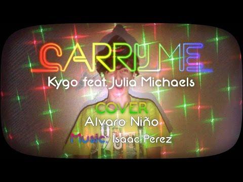 Carry Me Kygo feat. Julia Michaels - COVER by Alvaro Niño