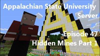 Appalachian State University Minecraft Server Episode 47 - Hidden Mines Part 1