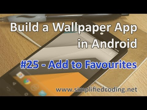 25 Build A Wallpaper App In Android Add To Favourites