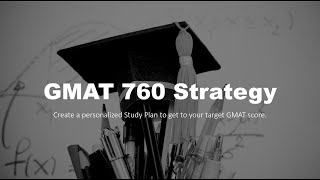 GMAT 760 Strategy: Get your study plan to score in the 99th Percentile