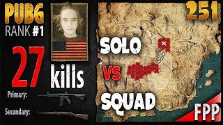 PUBG Rank 1 - Dylhero 27 kills [NA] Solo vs Squad FPP - PLAYERUNKNOWN'S BATTLEGROUNDS #251