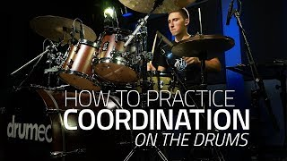 How To Practice Coordination - Drum Lesson (Drumeo)