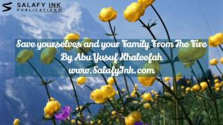 Save Yourselves And Your Family From The Fire By Abu Yusuf Khaleefah