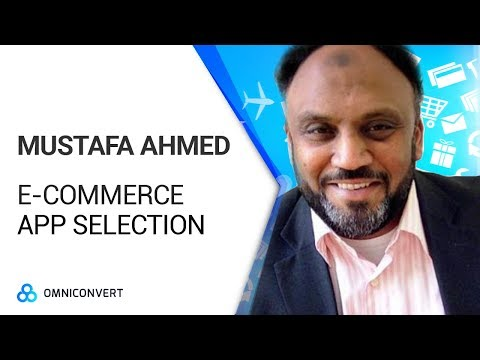 Mustafa Ahmed - Best Practices in E-Commerce App Selection