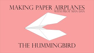 The Hummingbird | Making Paper Airplanes
